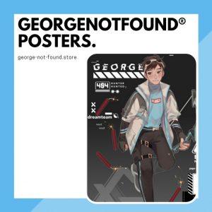 GeorgeNotFound Posters