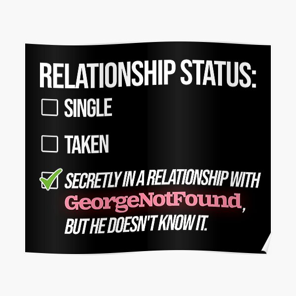 Relationship with GeorgeNotFound Poster RB0906 product Offical GeorgeNotFound Merch