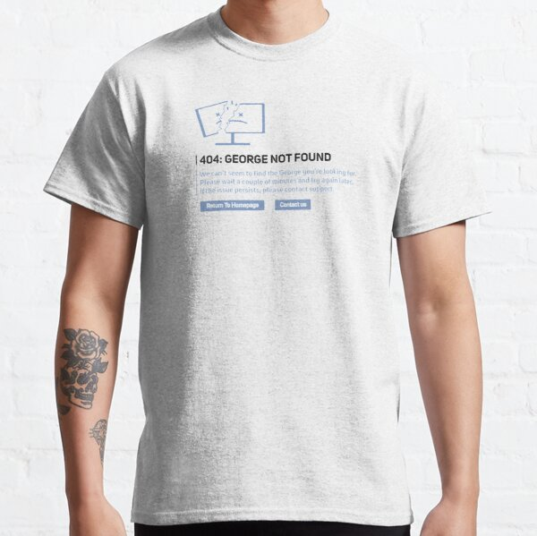 Georgenotfound 404 Classic T-Shirt RB0906 product Offical GeorgeNotFound Merch