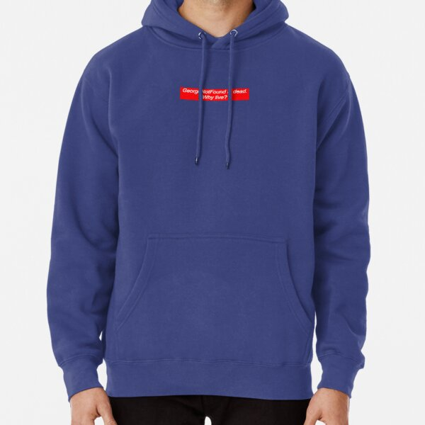 GeorgeNotFound is Dead. Why Live? Pullover Hoodie RB0906 product Offical GeorgeNotFound Merch