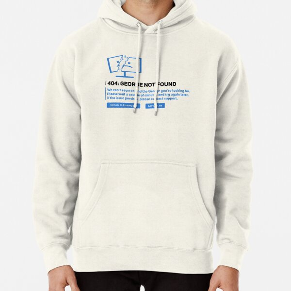 George-not-found-Merch-404 Pullover Hoodie RB0906 product Offical GeorgeNotFound Merch
